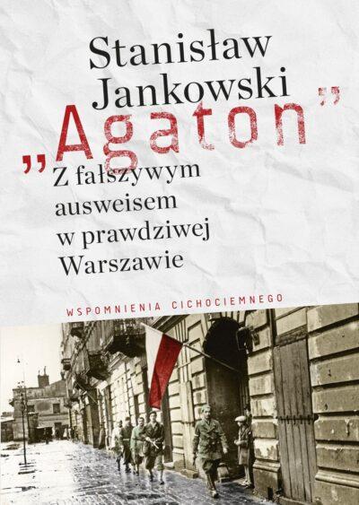 Agaton. Z fałszywym ausweisem w prawdziwej Warszawie