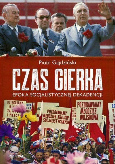 Czas Gierka. Epoka socjalistycznej dekadencji