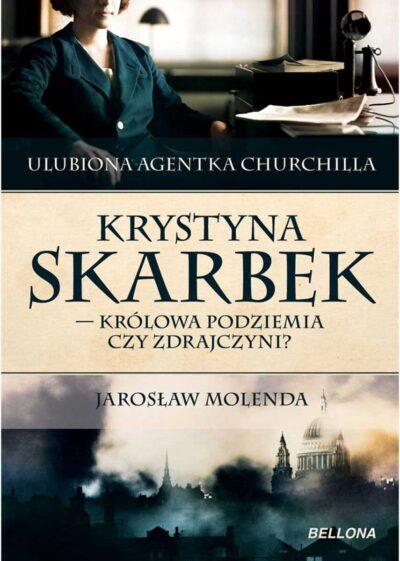 Krystyna Skarbek. Królowa antyniemieckiego podziemia czy zdrajczyni?