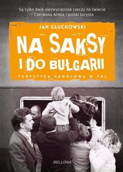 Na saksy i do Bułgarii. Turystyka handlowa w PRL