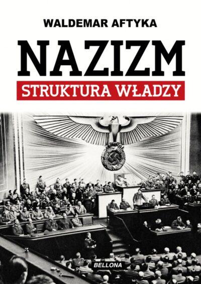 Nazizm. Struktura władzy