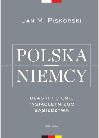 Polska i Niemcy. Blaski i cienie tysiącletniego sąsiedztwa