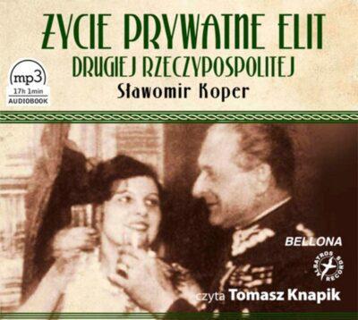 Życie prywatne elit Drugiej Rzeczypospolitej (audiobook)